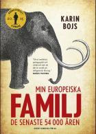Omslagsbild för Min europeiska familj : De senaste 54 000 åren