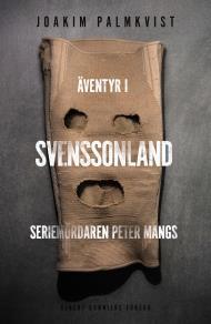 Omslagsbild för Äventyr i Svenssonland : Seriemördaren Peter Mangs