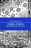 Omslagsbild för Terra Firma : The Earth Not a Planet