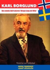 Cover for Karl Borglund : Den svenske boktryckaren i Norges kamp mot Hitler