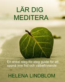 Omslagsbild för Lär dig Meditera; en enkel steg-för-steg guide för att uppnå inre frid och välbefinnande