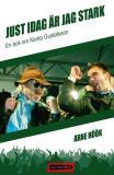 Omslagsbild för Just idag är jag stark: En bok om Kenta Gustafsson