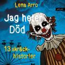 Omslagsbild för Jag heter Död – 13 skräckhistorier