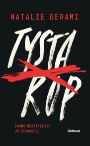 Cover for Tysta rop : Barns berättelser om sexhandel