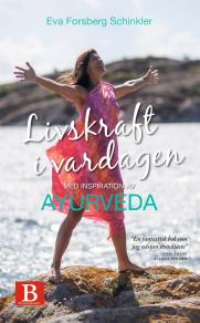 Cover for Livskraft i vardagen med inspiration av ayurveda