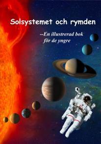 Cover for Solsystemet och rymden - En illustrerad bok för de yngre