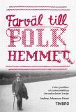 Omslagsbild för Farväl till folkhemmet - frihet, jämlikhet och sammanhållning i invandrarlandet Sverige