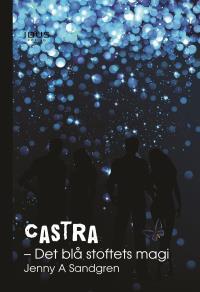 Omslagsbild för Castra. Det blå stoftets magi