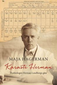 Omslagsbild för Käraste Herman : Rasbiologen Herman Lundborgs gåta