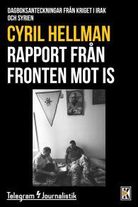 Cover for Rapport från fronten mot IS - Dagboksanteckningar från kriget i Irak och Syrien