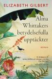 Bokomslag för Alma Whittakers betydelsefulla upptäckter