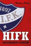 Bokomslag för HIFK - Ikuisesti sinun