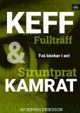 Bokomslag för Keff fullträff / Struntprat kamrat