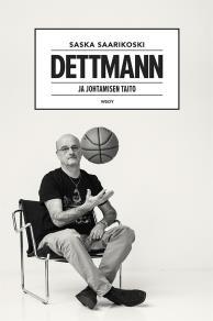 Cover for Dettmann - ja johtamisen taito