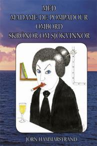 Omslagsbild för Med Madame de Pompadour ombord - Skrönor om sjökvinnor