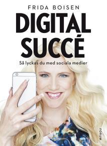 Omslagsbild för Digital succé : Så lyckas du med sociala medier