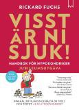 Cover for Visst är Ni sjuk! Handbok för hypokondriker