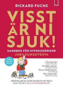 Omslagsbild för Visst är Ni sjuk! Handbok för hypokondriker