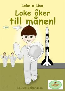 Cover for Loke åker till månen! : Loke o Lisa