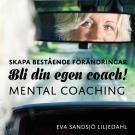 Bokomslag för Skapa bestående förändringar - Bli din egen coach! Mental coachingskiva