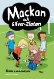 Omslagsbild för Mackan 4 - Mackan och silver-Zlatan