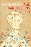 Omslagsbild för Tage Danielssons tid : En biografi