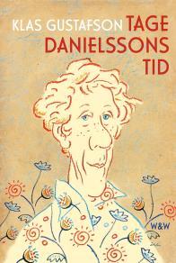 Cover for Tage Danielssons tid : En biografi