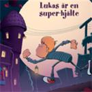 Bokomslag för Lukas är en super-hjälte