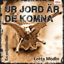 Cover for Ur jord är de komna - en miljöthriller