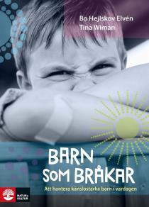 Omslagsbild för Barn som bråkar : att hantera känslostarka barn i vardagen
