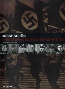 Omslagsbild för Svenskarna som stred för Hitler : Ett historiskt reportage