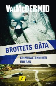 Cover for Brottets gåta - kriminaltekniken inifrån