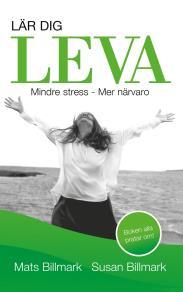 Cover for Lär dig leva : Mindre stress Mer närvaro