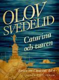 Bokomslag för Catarina och tsaren : En historisk roman