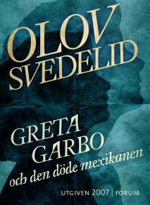 Omslagsbild för Greta Garbo och den döde mexikanen