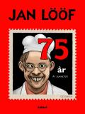 Omslagsbild för Jan Lööf - 75 år av dumheter