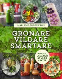 Omslagsbild för Grönare, vildare, smartare: Plocka, laga och ät vilda växter