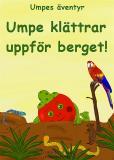 Cover for Umpe klättrar uppför berget : Umpes äventyr