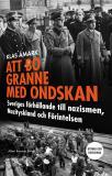 Cover for Att bo granne med ondskan (reviderad utgåva)