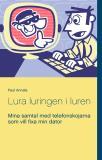 Cover for Lura luringen i luren: Mina samtal med telefonskojarna som vill fixa min dator