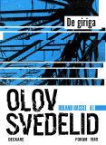 Omslagsbild för De giriga : En Roland Hassel-thriller