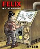 Bokomslag för Felix och tidsmaskinen