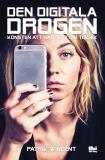 Omslagsbild för Den digitala drogen : Konsten att hantera din teknik