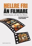 """Omslagsbild för """"Hellre fri än filmare"""" : filmverkstan och den fria filmen"""
