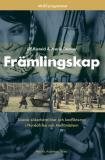 Cover for Främlingskap : svensk säkerhetstjänst och konflikterna i Nordafrika och Mellanöstern