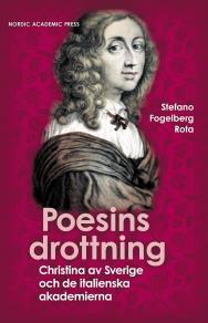 Cover for Poesins drottning : Christina av Sverige och de italienska akademierna