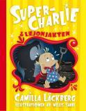 Bokomslag för Super-Charlie och lejonjakten