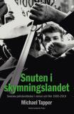Cover for Snuten i skymningslandet : svenska polisberättelser i roman och film 1965-2010