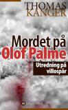 Omslagsbild för Mordet på Olof Palme : Utredning på villospår