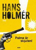 Omslagsbild för Olof Palme är skjuten!